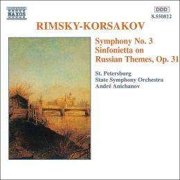 Rimsky-Korsakov: Symphony No. 3; Sinfonietta on Russian Themes