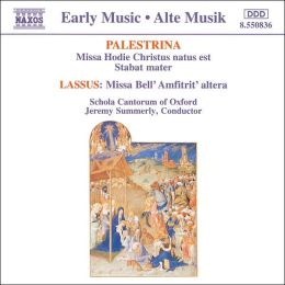 Palestrina: Missa Hodie Christus natus est; Stabat Mater; Lasus: Missa Bell' Amfitrit' altera