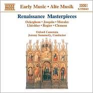 Renaissance Masterpieces: Ockeghem; Josquin; Morales