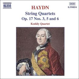 Haydn: String Quartets, Op. 17, Nos. 3, 5, and 6