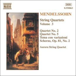 Mendelssohn: String Quartets, Vol. 3