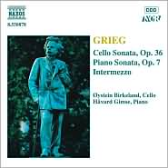 Grieg: Cello Sonata, Op. 36; Piano Sonata, Op. 7; Intermezzo