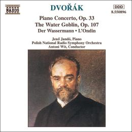 Dvorák: Piano Concerto, Op. 33; The Water Goblin, Op. 107