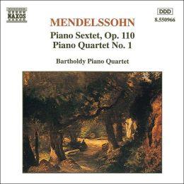 Mendelssohn: Piano Sextet, Op. 110; Piano Quartet No. 1