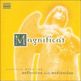 Magnificat: Classical Music for Reflection and Meditation
