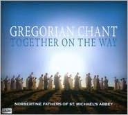 Gregorian Chant: Together on the Way