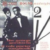 Jazz 'Round Midnight: The George Gershwin & Cole Porter Songbook