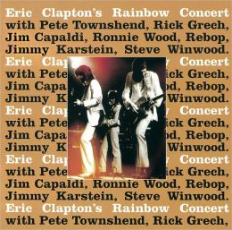 Eric Clapton's Rainbow Concert [Expanded]