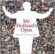 Mr. Holland's Opus [Original Motion Picture Soundtrack]