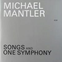 Michael Mantler: Songs and One Symphony