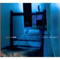 Quiet Now: Until Tonight