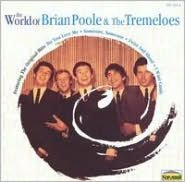 The World of Brian Poole and the Tremeloes