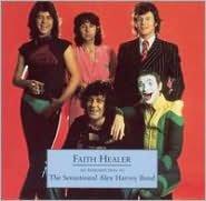 Faith Healer: An Introduction to the Sensational Alex Harvey Band