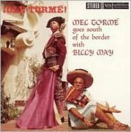 Olé Tormé: Mel Tormé Goes South of the Border with Billy May