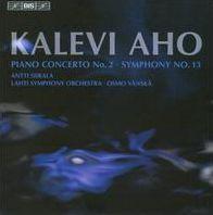 Kalevi Aho: Piano Concerto No. 2; Symphony No. 13