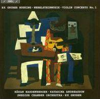 HK Gruber: Busking; Nebelsteinmusik; Violin Concerto No. 1