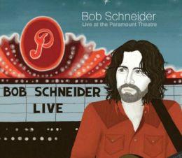 Bob Schneider: Live at the Paramount Theatre
