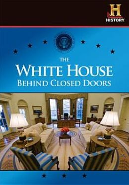 The White House: Behind Closed Doors