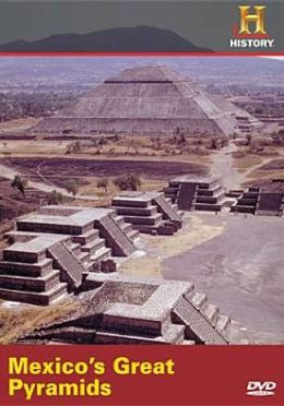 In Search of History: Mexico's Great Pyramids