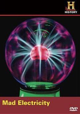Modern Marvels: Mad Electricity