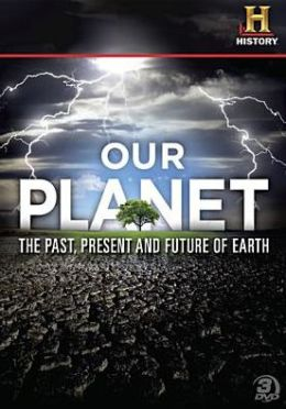 Our Planet: the Past, Present and Future of Earth