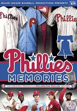 MLB: Phillies Memories - The Greatest Moments in Philadelphia Phillies History