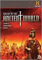Rulers Of The Ancient World: Tyrants, Conquerors