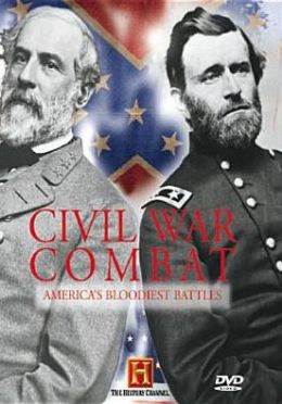 Civil War Combat: America's Bloodiest