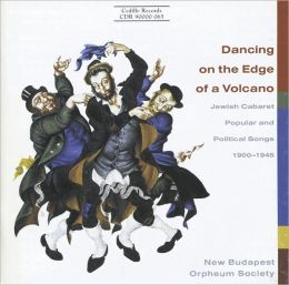 Dancing on the Edge of a Volcano: Jewish Cabaret Popular and Political Songs 1900-1945