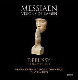 Messiaen: Visions de l'Amen; Debussy: En blanc et noir