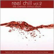 Reel Chill, Vol. 2: The Cinematic Chillout Album
