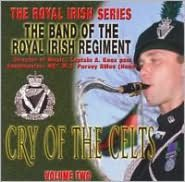 Cry of the Celts: Royal Irish, Vol. 2