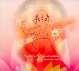Yoga Chill: Global Sounds for Yoga and Meditation