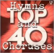 Hymns and Choruses Top 40