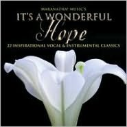 It's a Wonderful Hope: 22 Inspirational Vocal and Instrumental Classics