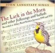 The Lark in the Morn and Other Folksongs and Ballads