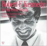 In His Own Words (Featuring Speeches Given by Robert F. Kennedy)