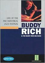 Buddy Rich & The Buddy Rich Big Band: Live at the 1982 Montreal Jazz Festival