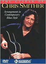 The Guitar of Chris Smither: Arrangements in Contemporary Blues Style