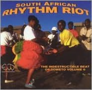 South African Rhythm Riot: The Indestructible Beat of Soweto, Vol. 6