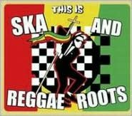 This Is Ska and Reggae Roots