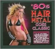 80s Hair Metal Goes Classic