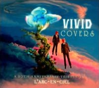Vivid Covers: A 20th Anniversary Tribute To L'Arc-En-Ciel