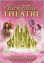Faerie Tale Theatre: Princess Tales