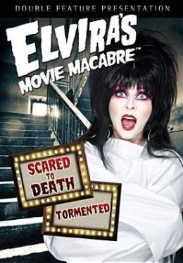 Elvira's Movie Macabre: Scared to Death/Tormented