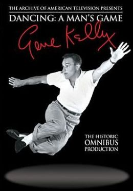 Gene Kelly: Dancing - A Man's Game
