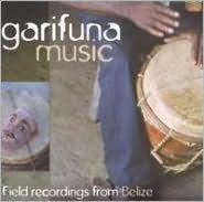 Garifuna Music: Field Recordings from Belize