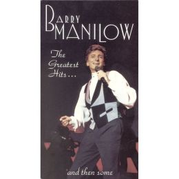 Barry Manilow: The Greatest Hits... and Then Some