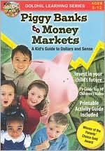 Piggy Banks to Money Markets: A Video Guide to Dollars & Sense