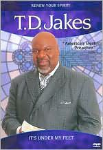 T.D. Jakes: It's Under My Feet